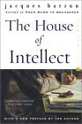 The House of Intellect by Jacques Barzun