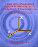 A Finite Unified Quantum Field Theory of the Elementary Particle Standard Model and Quantum Gravity: Based on New Quantum Dimensions & a New Paradig