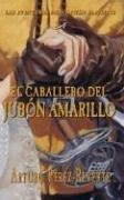 El caballero del jubón amarillo (Las aventuras del capitán Alatriste, #5)