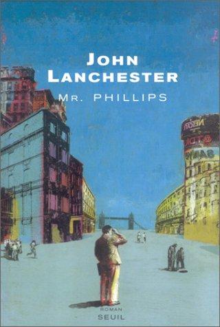 Mr. Phillips by John Lanchester