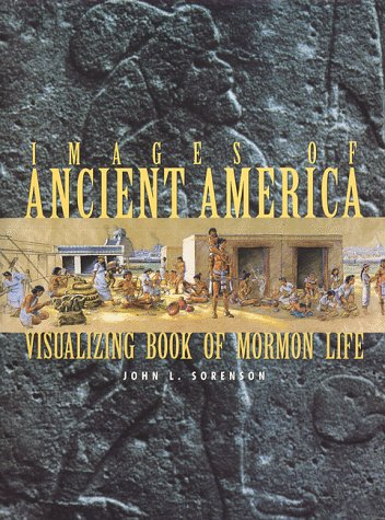 Images of Ancient America by John L. Sorenson