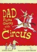 Dad Runs Away with the Circus