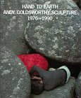 Hand to Earth Andy Goldsworth Scuplture 1976-1990