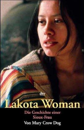 Lakota Woman. Die Geschichte Einer Sioux  Frau
