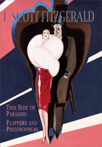 This Side of Paradise / Flappers and Philosophers by F. Scott Fitzgerald