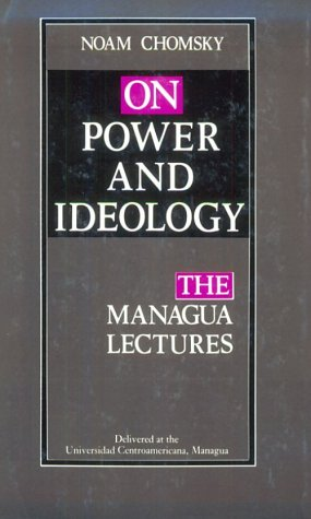 On Power and Ideology by Noam Chomsky