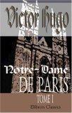 Notre-Dame de Paris: Tome 1