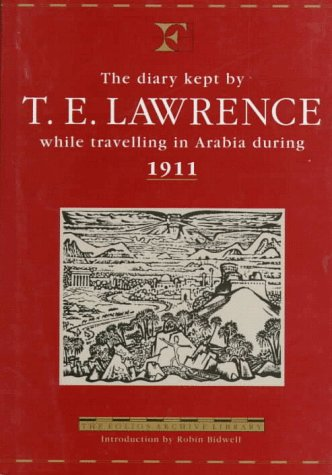 The Diary Kept by T.E. Lawrence While Travelling in Arabia Du... by T.E. Lawrence