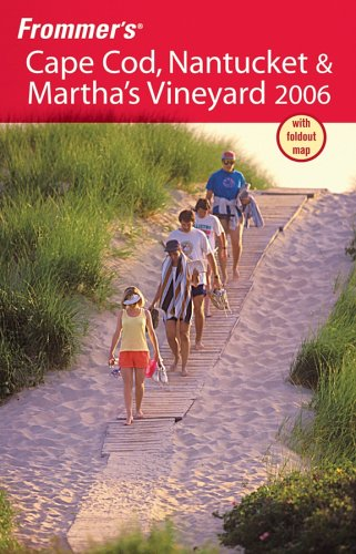 Frommer's Cape Cod, Nantucket & Martha's Vineyard 2006 by Laura M. Reckford