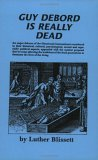 Guy Debord Is Really Dead