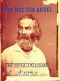 The Better Angel: Walt Whitman in the Civil War