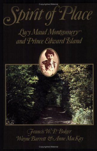 Spirit of Place: Lucy Maud Montgomery and Prince Edward Island