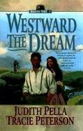 Westward the Dream by Judith Pella