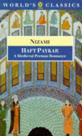 Haft Paykar: A Medieval Persian Romance (World's Classics)