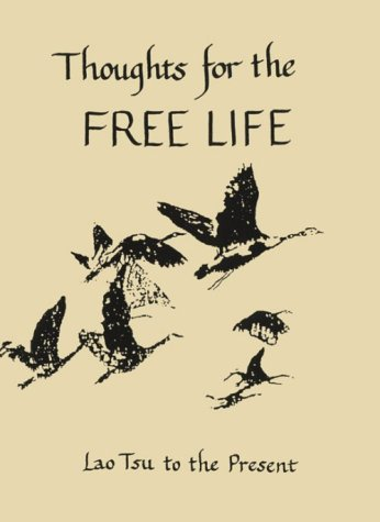 Thoughts for the Free Life: Lao Tsu to the Present