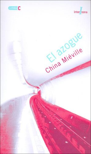 El azogue by China Miéville