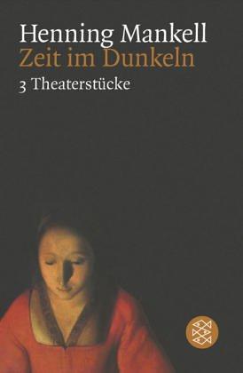 Zeit im Dunkeln: Drei Theaterstücke
