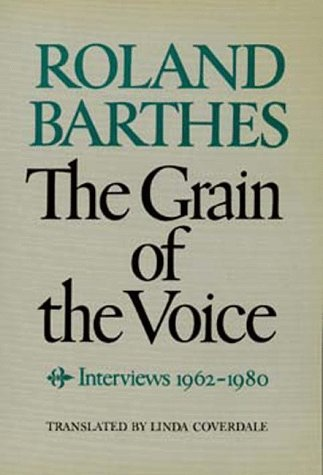 The Grain of the Voice: Interviews, 1962-1980