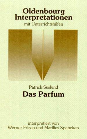 Patrick Süskind, Das Parfum: Interpretation