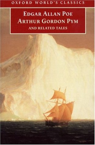 The Narrative of Arthur Gordon Pym of Nantucket and Related T... by Edgar Allan Poe