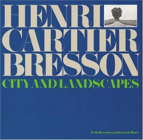 Henri Cartier-Bresson: City and Landscapes