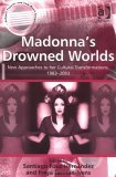 Madonnas Drowned Worlds