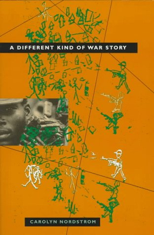 A Different Kind of War Story by Carolyn Nordstrom