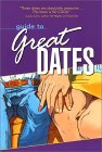 Guide to Great Dates: 250 Great Date Ideas