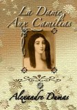 La Dame Aux Camelias: Lady of the Camelias