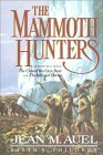The Mammoth Hunters, Part 1 of 2 (Earth's Children, #3)