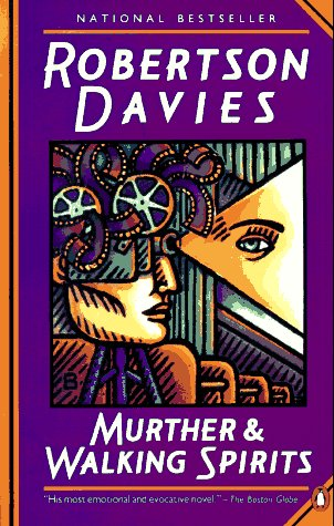 Murther and Walking Spirits by Robertson Davies