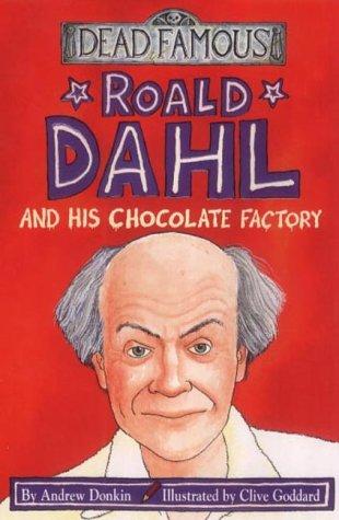 Roald Dahl And His Chocolate Factory