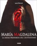 Maria Magdalena / Mary Magdalena: La Diosa Prohibida del Cristianismo / Christianity's Hidden Goddess (Los Otros Libros / the Other Books)