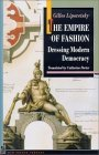 The Empire of Fashion: Dressing Modern Democracy