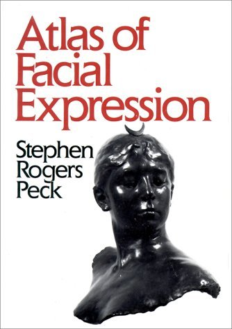 Atlas of Facial Expression: An Account of Facial Expression for Artists, Actors, and Writers