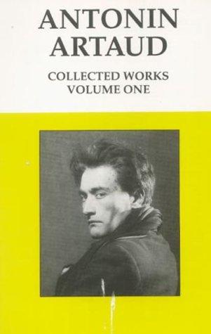 Antonin Artaud, Collected Works, Volume 1