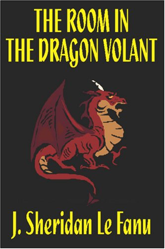 The Room in the Dragon Volant by J. Sheridan Lefanu, Fiction, Horror