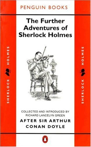 The Further Adventures of Sherlock Holmes: After Sir Arthur Conan Doyle