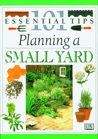 101 Essential Tips: Planning A Small Yard