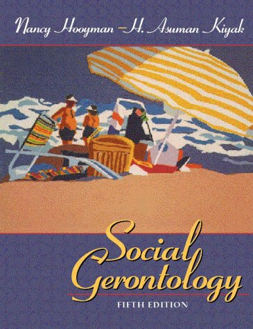 Social gerontology a multidisciplinary perspective by nancy r hooyman fandeluxe Gallery