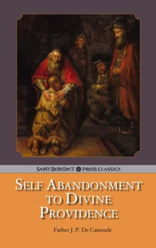 Self Abandonment to Divine Providence by Jean-Pierre de Caussade