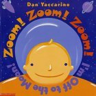 Zoom! Zoom! Zoom! I'm Off to the Moon by Dan Yaccarino