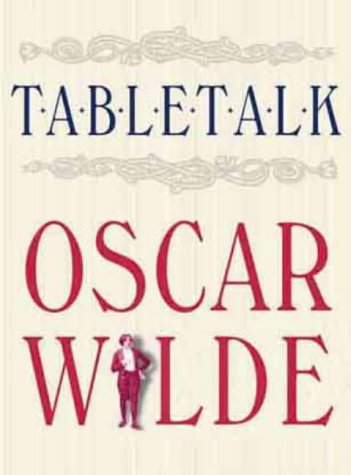 Table Talk Oscar Wilde