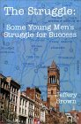 The Struggle: Some Young Men's Struggle for Success
