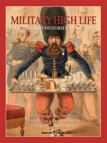 Military High Life: Elegant Food Histories and Recipes
