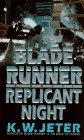 Replicant Night (Blade Runner, #3)