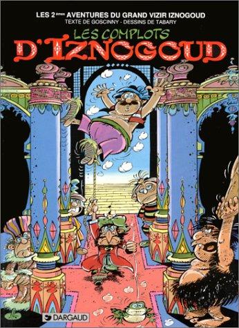 Les Complots D'Iznogoud (Iznogoud, #2)