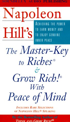 Napoleon Hill's the Master-Key to Riches & Grow Rich! With Peace of Mind