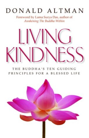 Living Kindness: The Buddha's Ten Guiding Principles for a Blessed Life