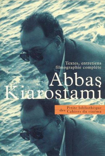 Abbas Kiarostami: Textes, Entretiens, Filmographie Complète.